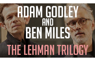 The Lehman Trilogy Ben Miles Adam Godley